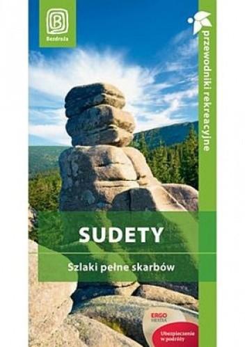 Okładka książki Sudety. Szlaki pełne skarbów. Przewodnik rekreacyjny