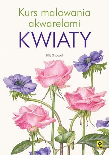 Okładka książki Kurs malowania akwarelami. Kwiaty