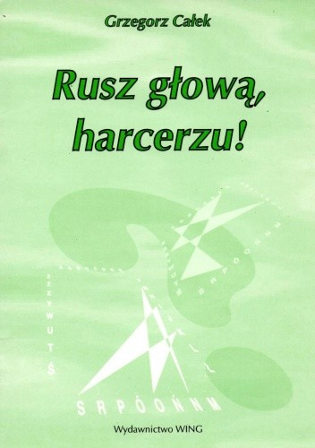Okładka książki Rusz głową, harcerzu!