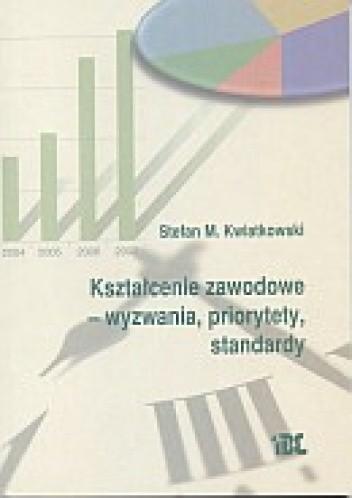 Okładka książki Kształcenie zawodowe - wyzwania, priorytety, standardy