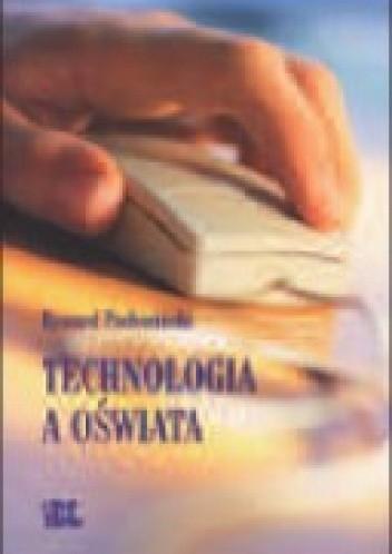 Okładka książki Technologia a oświata