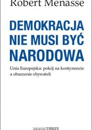 Okładka książki Demokracja nie musi być narodowa