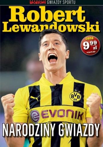 Okładka książki Robert Lewandowski. Narodziny gwiazdy