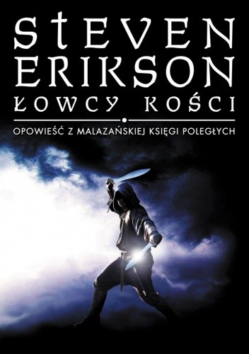 Łowcy Kości - Malazańska Księga Poległych Tom 6 - Steven Erikson