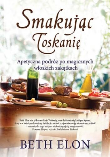 Okładka książki Smakując Toskanię
