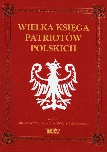Okładka książki Wielka Księga Patriotów Polskich