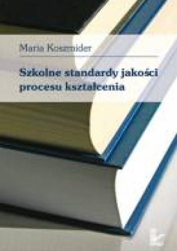 Okładka książki Szkolne standardy jakości procesu kształcenia