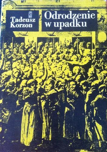 Okładka książki Odrodzenie w upadku. Wybór pism historycznych