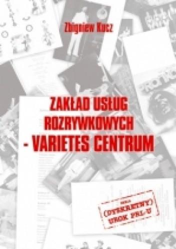 Okładka książki Zakład Usług Rozrywkowych - Varietes Centrum