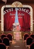 Mysi domek. Sam i Julia w teatrze