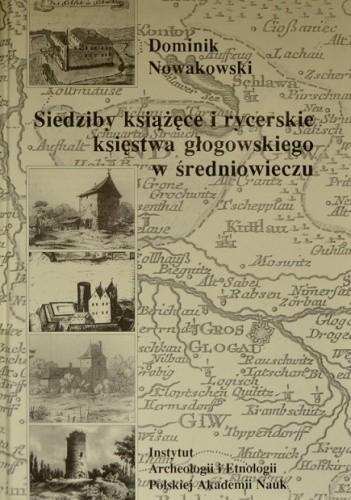 Okładka książki Siedziby książęce i rycerskie księstwa głogowskiego w średniowieczu