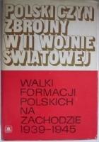 Walki formacji polskich na Zachodzie 1939-1945