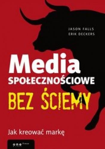 Okładka książki Media społecznościowe bez ściemy. Jak kreować markę