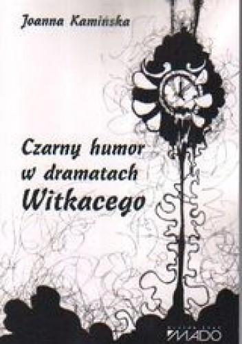Okładka książki Czarny humor w dramatach Witkacego