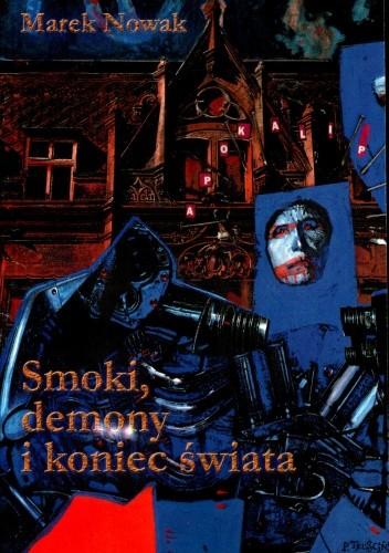 Okładka książki Smoki, demony i koniec świata