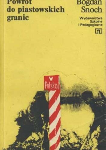 Okładka książki Powrót do piastowskich granic