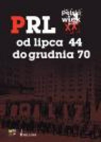 Okładka książki PRL od grudnia 70 do czerwca 89