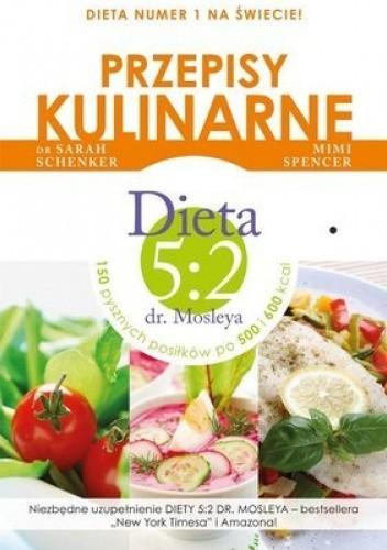 Okładka książki Przepisy do Diety 5:2 Dr Mosleya