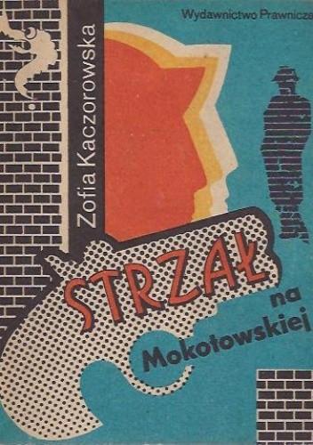 Okładka książki Strzał na Mokotowskiej