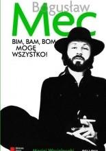 Bogusław Mec. Bim. Bam, Bom, Mogę Wszystko - Maciej Wasielewski