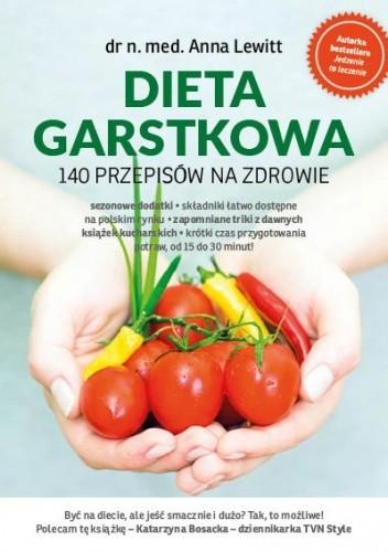 Okładka książki Dieta Garstkowa. 140 przepisów na zdrowie