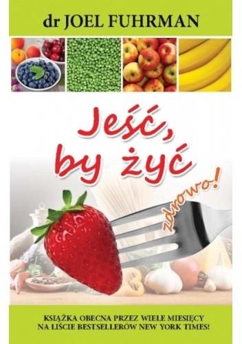 Okładka książki Jeść, by żyć