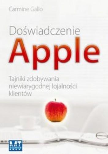 Okładka książki Doświadczenie APPLE. Tajniki zdobywania niewiarygodnej lojalności klientów
