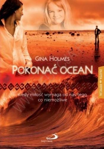Okładka książki Pokonać ocean. Kiedy miłość wymaga od nas tego, co niemożliwe.