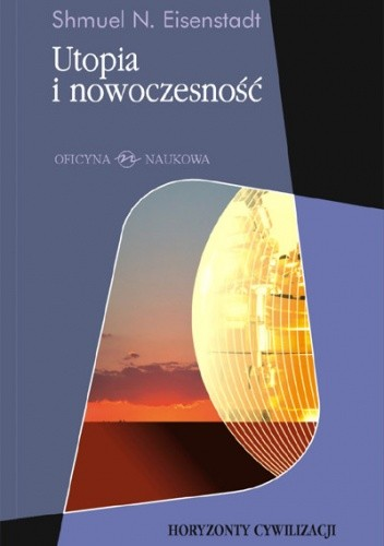 Okładka książki Utopia i nowoczesność. Porównawcza analiza cywilizacji