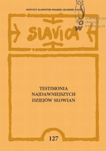 Okładka książki Testimonia najdawniejszych dziejów Słowian. Seria grecka, Zeszyt 5, Pisarze z X wieku