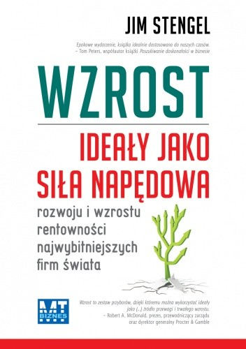 Okładka książki Wzrost. Ideały jako siła napędowa rozwoju i wzrostu rentowności najwybitniejszych firm świata