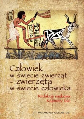 Okładka książki Człowiek w świecie zwierząt – zwierzęta w świecie człowieka
