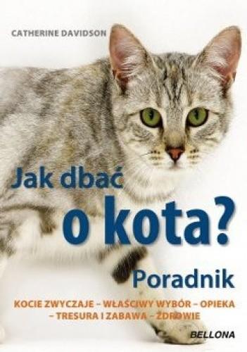 Okładka książki Jak dbać o kota? Poradnik