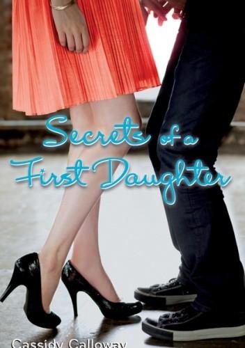 Okładka książki Secrets of a First Daughter