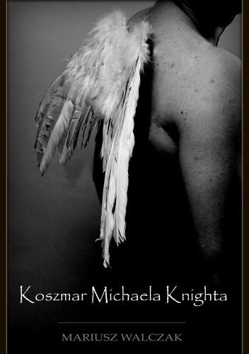 Okładka książki Koszmar Michaela Knighta