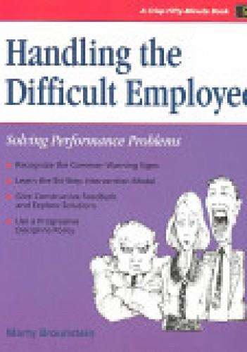 Okładka książki Handling the Difficult Employee: Solving Performance Problems