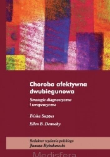 Okładka książki Choroba afektywna dwubiegunowa. Strategie diagnostyczne i terapeutyczne