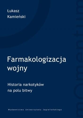 Okładka książki Farmakologizacja Wojny. Historia narkotyków na polu bitwy.