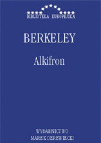 Okładka książki Alkifron, czyli pomniejszy filozof w siedmiu dialogach zawierający apologię chrześcijaństwa przeciwko tym, których zwą wolnomyślicielami