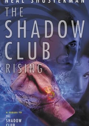 Okładka książki The Shadow Club Rising