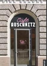 Cafe Auschwitz - Dirk Brauns