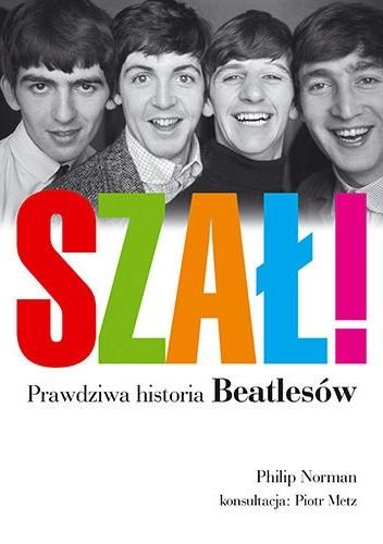 Okładka książki Szał! Prawdziwa historia Beatlesów