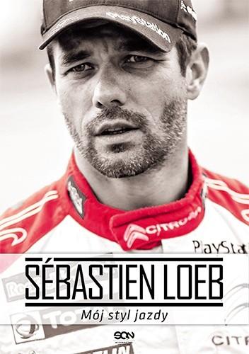 Okładka książki Sébastien Loeb. Mój styl jazdy