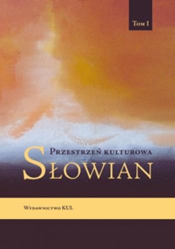 Okładka książki Przestrzeń kulturowa Słowian, tom I