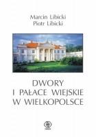 Dwory i pałace wiejskie w Wielkopolsce