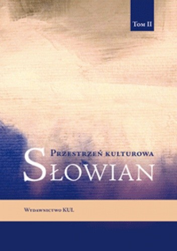 Okładka książki Przestrzeń kulturowa Słowian. Tom II