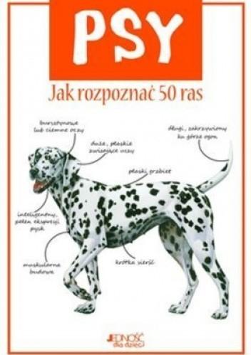 Okładka książki Psy. Jak rozpoznać 50 ras
