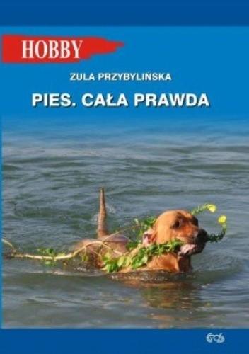 Okładka książki Pies. Cała prawda