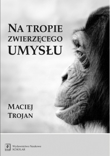 Okładka książki Na tropie zwierzęcego umysłu