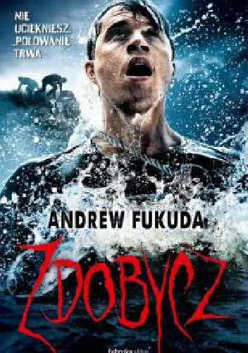 Zdobycz - Andrew Fukuda